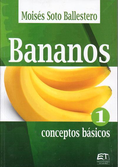 Bananos: Conceptos Básicos. Tomo I