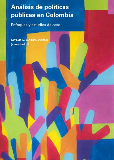 Análisis de políticas públicas en Colombia: Enfoques y estudios de caso