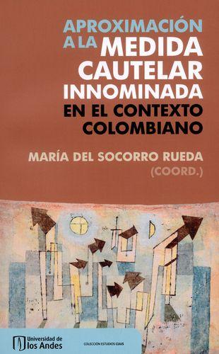 Aproximación a la medida cautelar innominada en el contexto colombiano