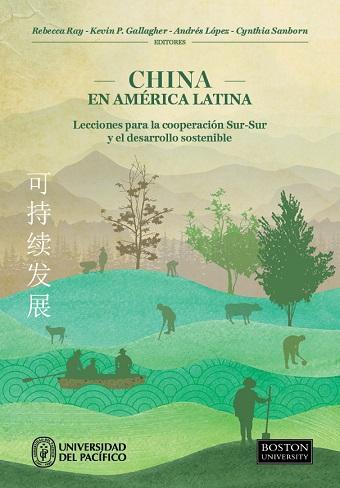 China en América Latina. Lecciones para la cooperación Sur-Sur y el desarrollo sostenible