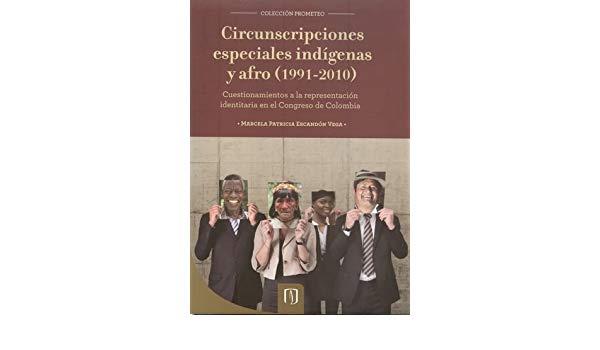 Circunscripciones especiales indigenas y afro. Cuestionamientos a la representación identitaria en el congreso de Colombia