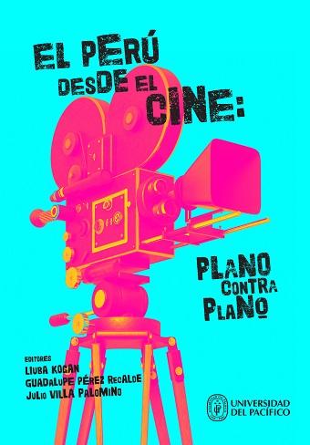El Perú desde el cine:plano contra plano