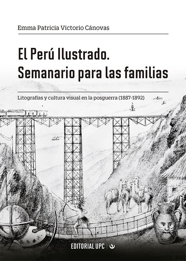 El Perú Ilustrado. Semanario para las familias. Litografías y cultura visual en la posguerra (1887-1892)