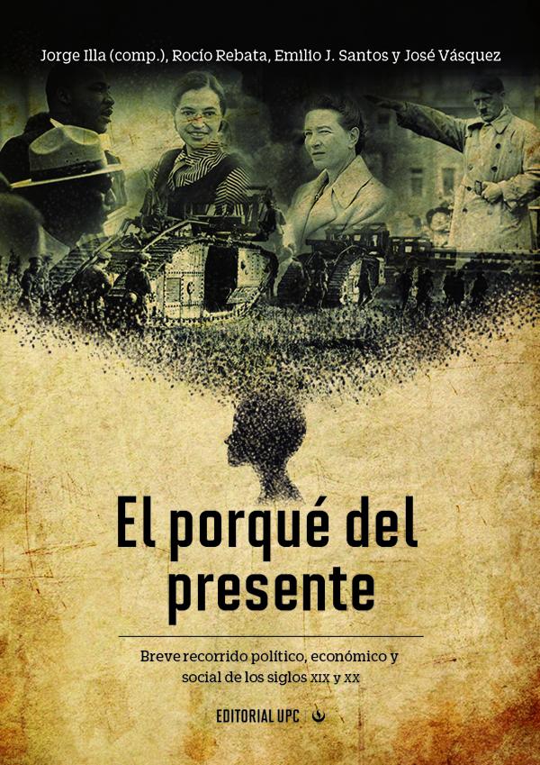 El porqué del presente. Breve recorrido político, económico y social de los siglos XIX y XX