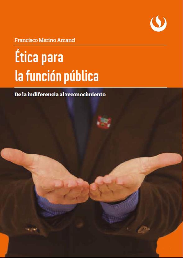 Ética para la función pública. De la indiferencia al reconocimiento