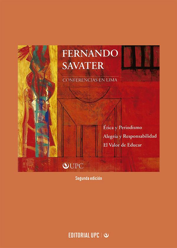 Fernando Savater. Ética y periodismo, Alegría y Responsabilidad y El Valor de Educar