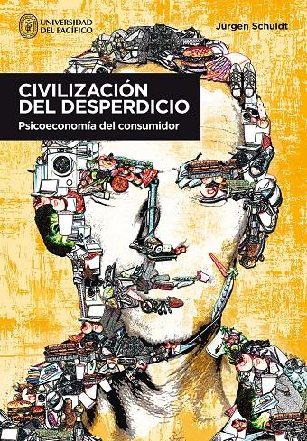 La civilización del desperdicio . Psicoeconomía del consumidor