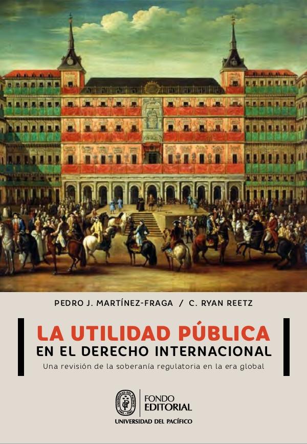 La utilidad pública en el derecho internacional . Una revisión de la soberanía regulatoria en la era global