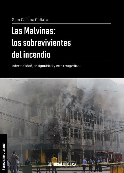Las Malvinas: los sobrevivientes del incendio. Informalidad, desigualdad y otras tragedias