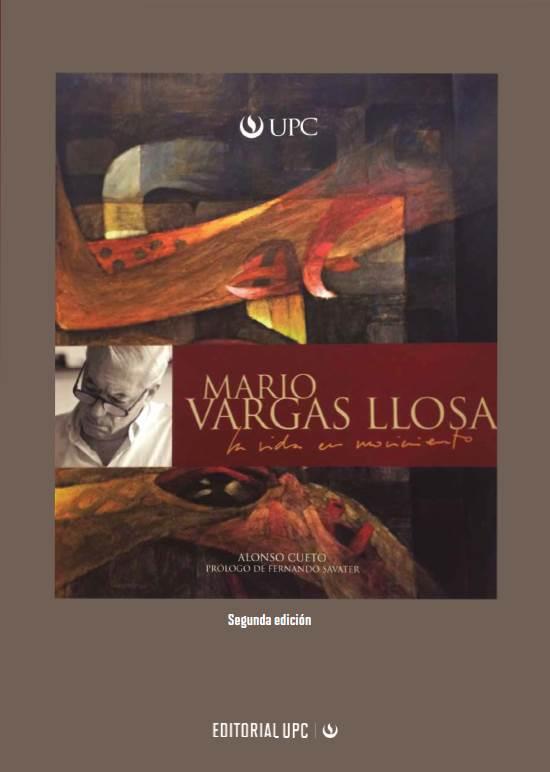Mario Vargas Llosa. La vida en movimiento