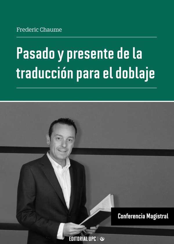 Pasado y presente de la traducción para el doblaje. Conferencia Magistral