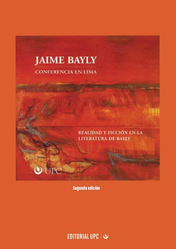 Realidad y ficción en la literatura de Bayly. Conferencia en Lima