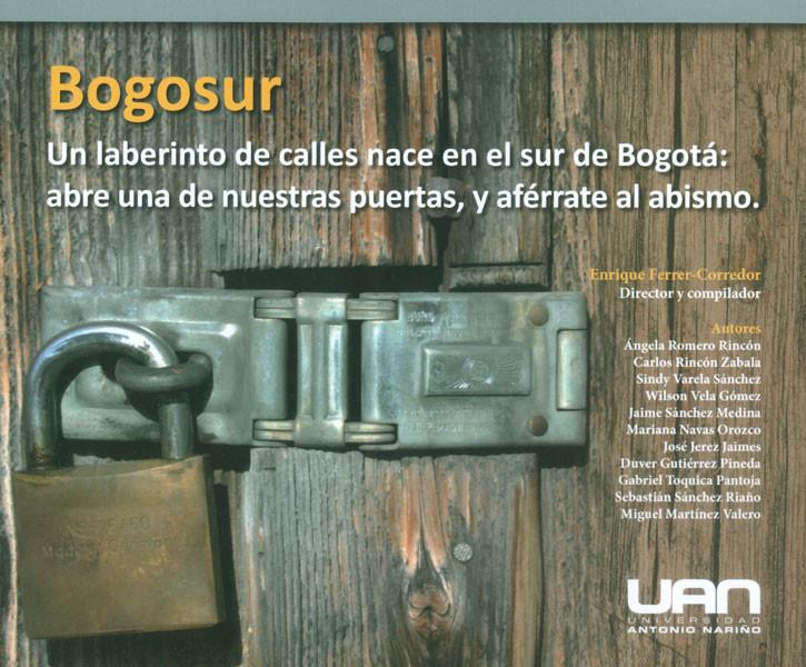 Bogosur. Un laberinto de calles nace en el sur de bogotá: abre una de nuestras puertas, y aférrate al abismo