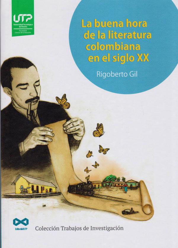 La buena hora de la literatura colombiana en el siglo XX