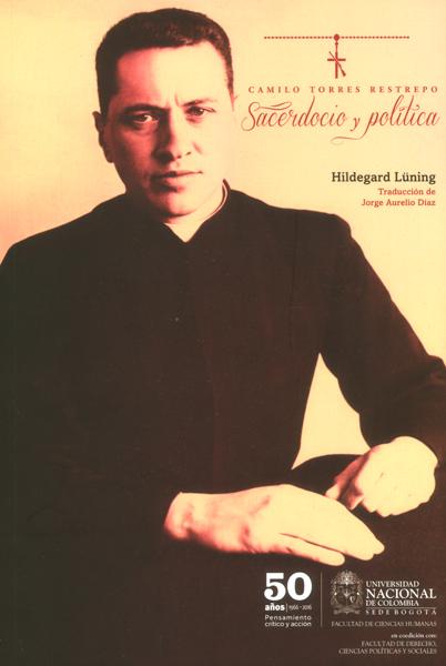 Camilo Torres Restrepo. Sacerdocio y política