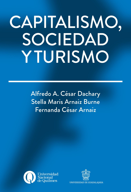 Capitalismo, Sociedad Y Turismo