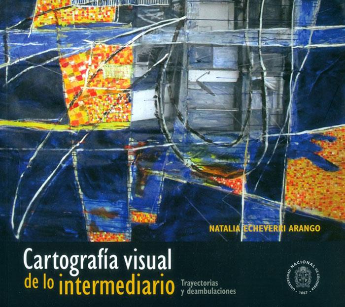 Cartografía visual de lo intermediario: trayectorias y deambulaciones