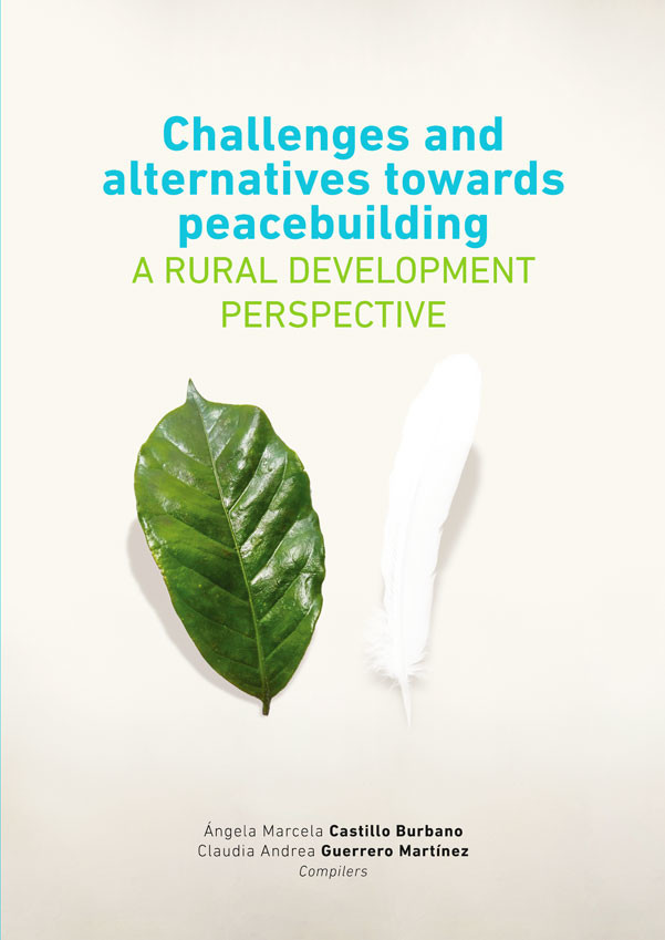 Challenges and Alternatives Towards Peacebuilding. A Rural Development Perspective