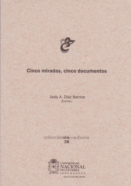 Cinco miradas, cinco documentos