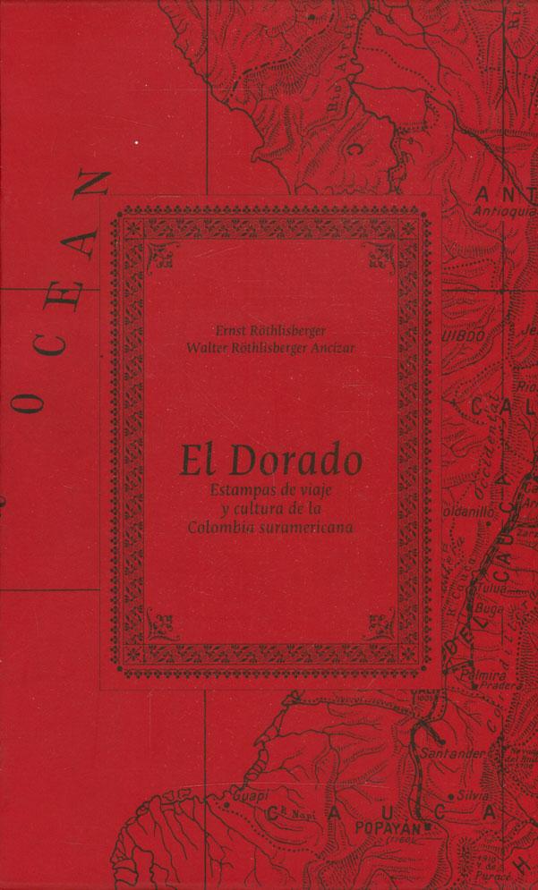 El Dorado (2 Vol) Estampas de viaje y cultura de la Colombia suramericana