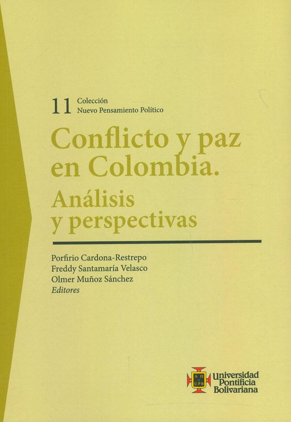 Conflicto y paz en Colombia. Análisis y perspectivas