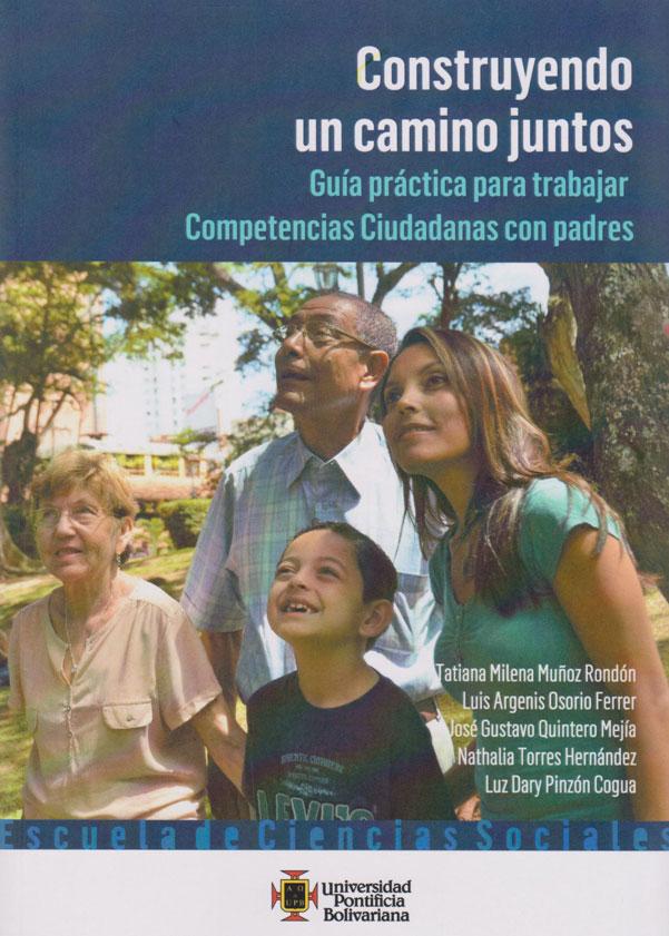 Construyendo un Camino Juntos. Guía práctica para trabajar competencias ciudadanas con padres.
