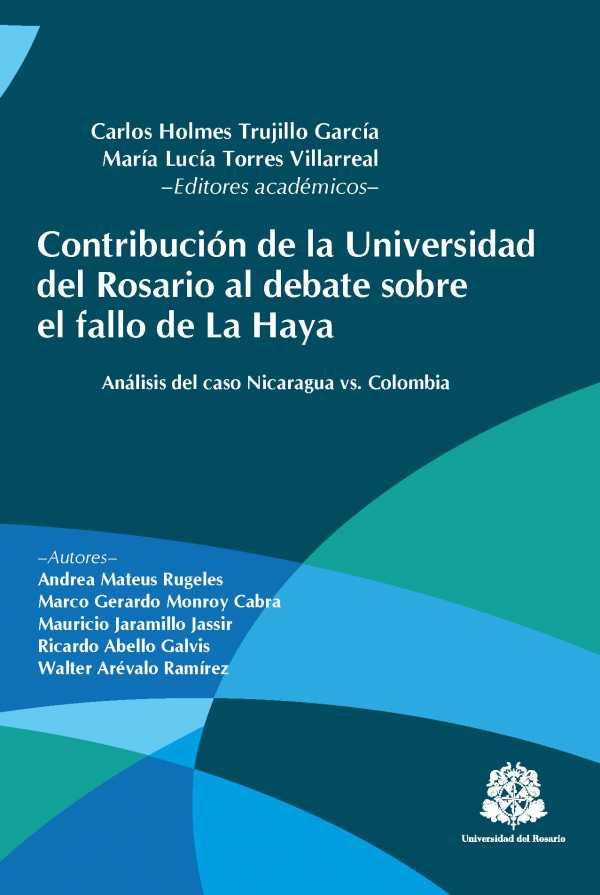 Contribución de la Universidad del Rosario al debate sobre el fallo de La Haya: Análisis del caso Nicaragua vs. Colombia
