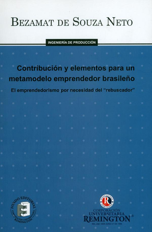 """Contribución y elementos para un metamodelo emprendedor brasileño. El emprendedorismo por necesidad del  """"rebuscador """""""