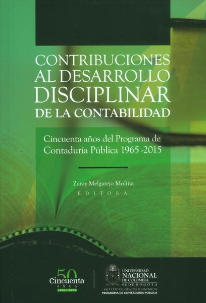 Contribuciones al desarrollo disciplinar de la contabilidad: cincuenta años del programa de Contaduría Pública 1965-2015
