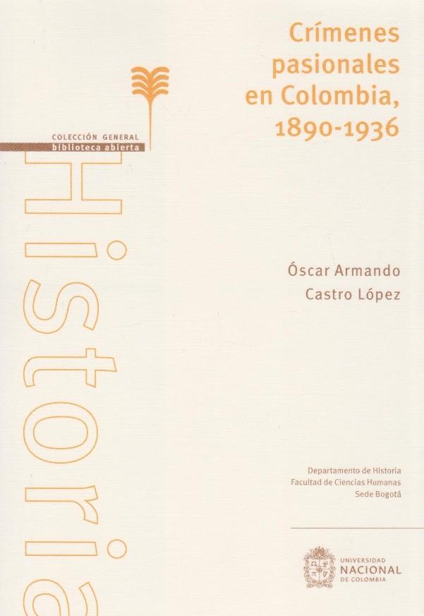 Crímenes Pasionales En Colombia 1890 - 1936