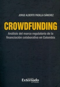 Crowdfunding. Análisis del marco regulatorio de la financiación colaborativa en Colombia