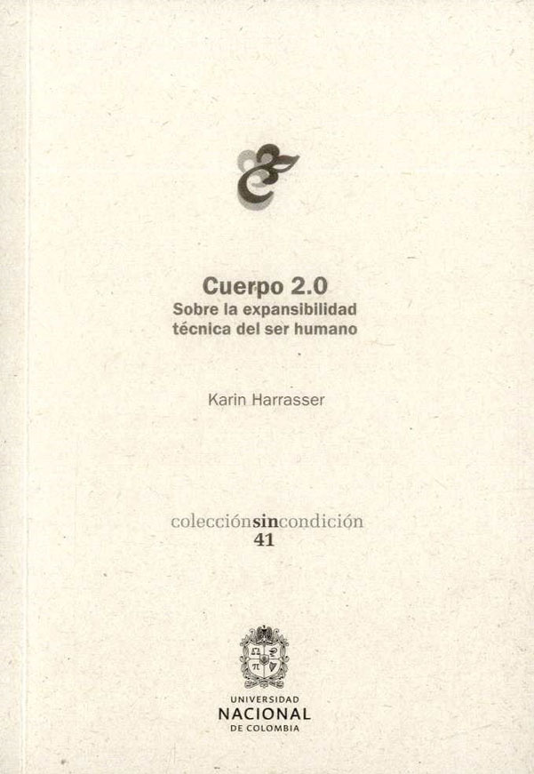 Cuerpo 2.0 Sobre la expansibilidad técnica del ser humano