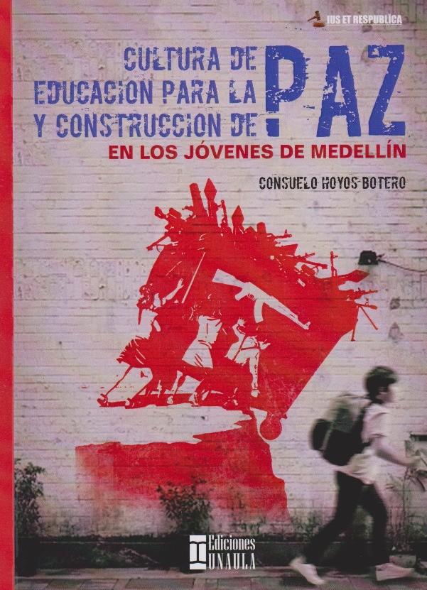 Cultura De Paz Educacion Para La Paz y Construcción De Paz En Los Jóvenes De Medellín