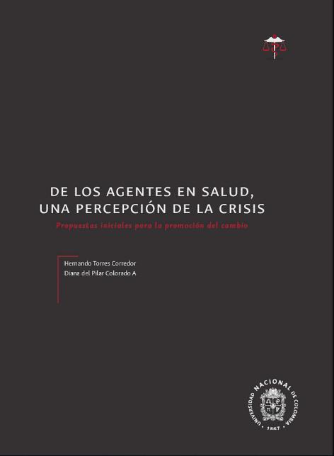 De los agentes en salud, una percepción de la crisis. Propuestas iniciales para la promoción del cambio