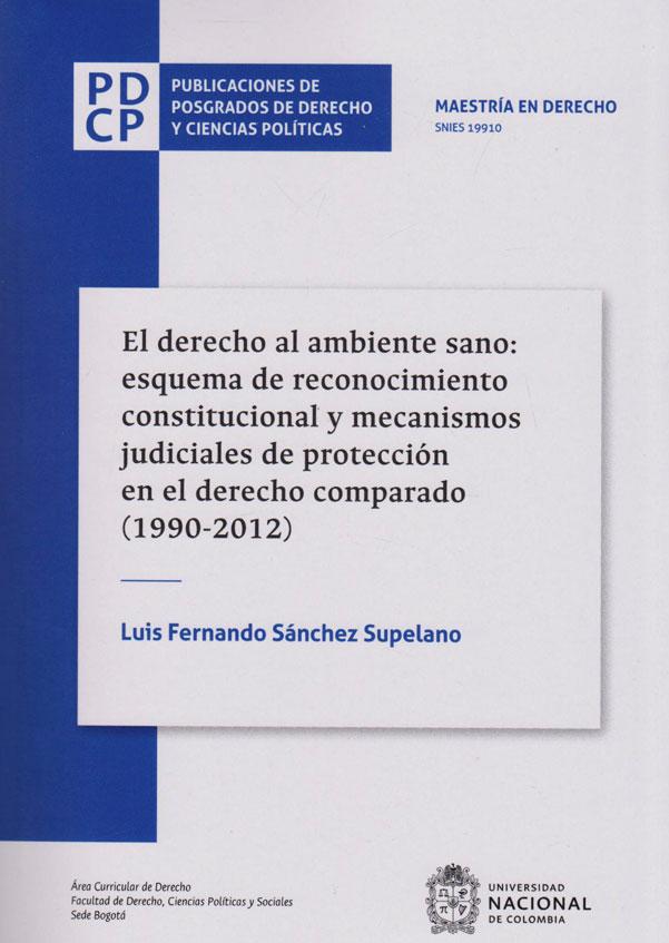 El Derecho al Ambiente Sano: Esquema de Reconocimiento Constitucional y Mecanismos Judiciales de Protección en el Derecho Comparado (1990-2012)