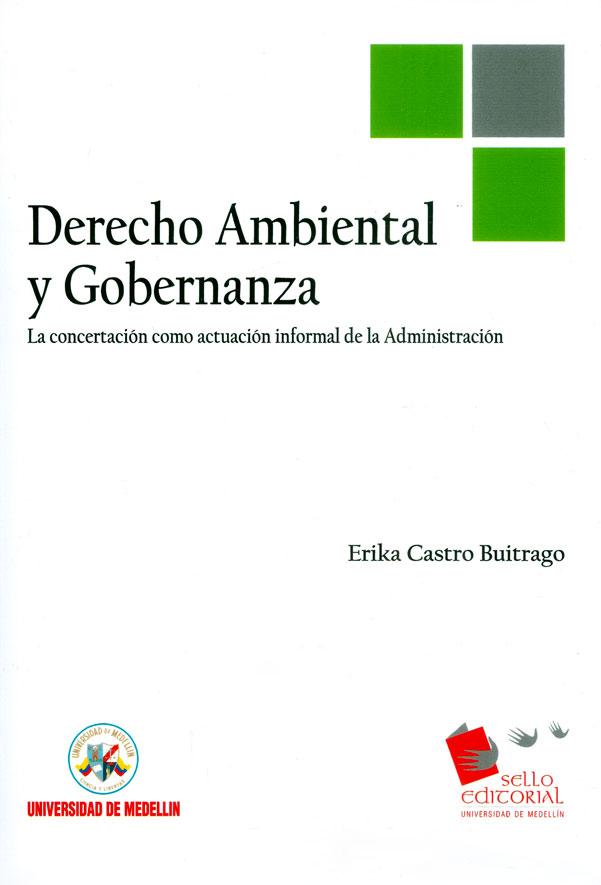 Derecho ambiental y gobernanza: La concertación como actuación informal de la administración