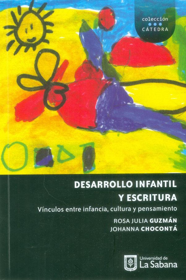Desarrollo infantil y escritura. Vínculos entre infancia, cultura y pensamiento