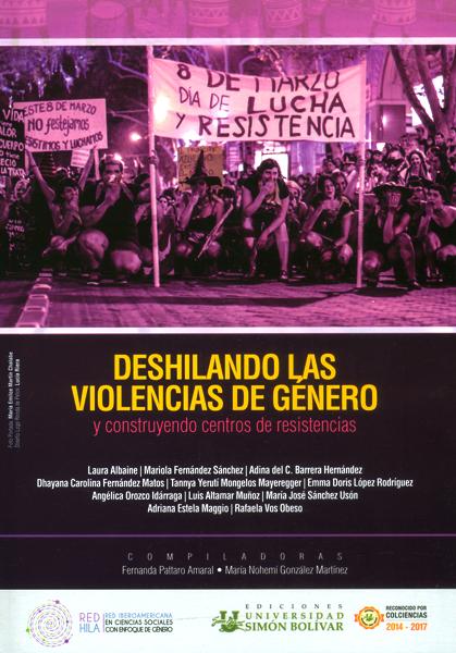 Deshilando las violencias de género y construyendo centros de resistencias