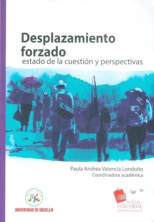 Desplazamiento forzado. Estado de la cuestión y perspectivas