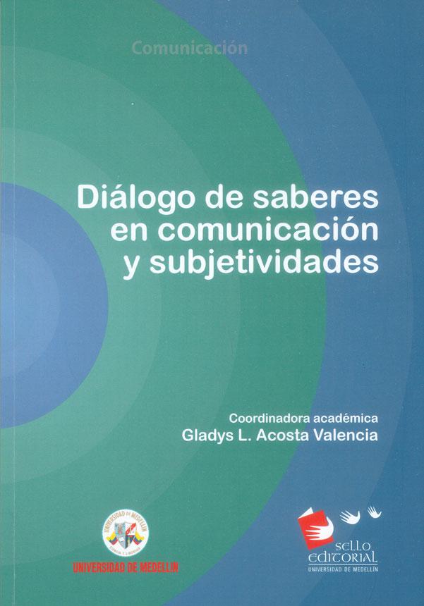 Diálogo de saberes en comunicación y subjetividades