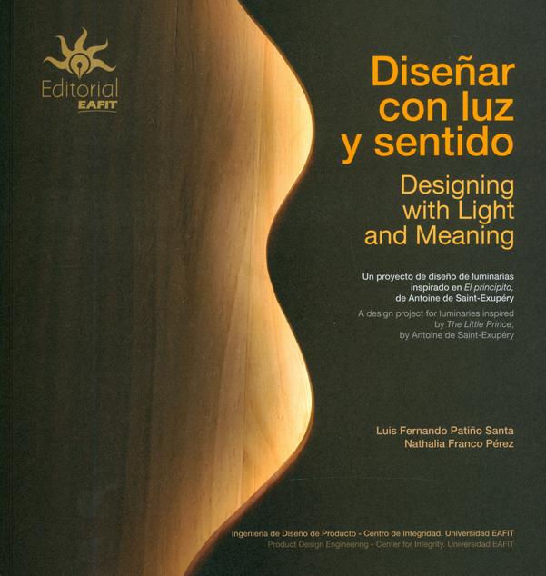 Diseñar con luz y sentido. Designing with light an meaning. Edición Bilingüe