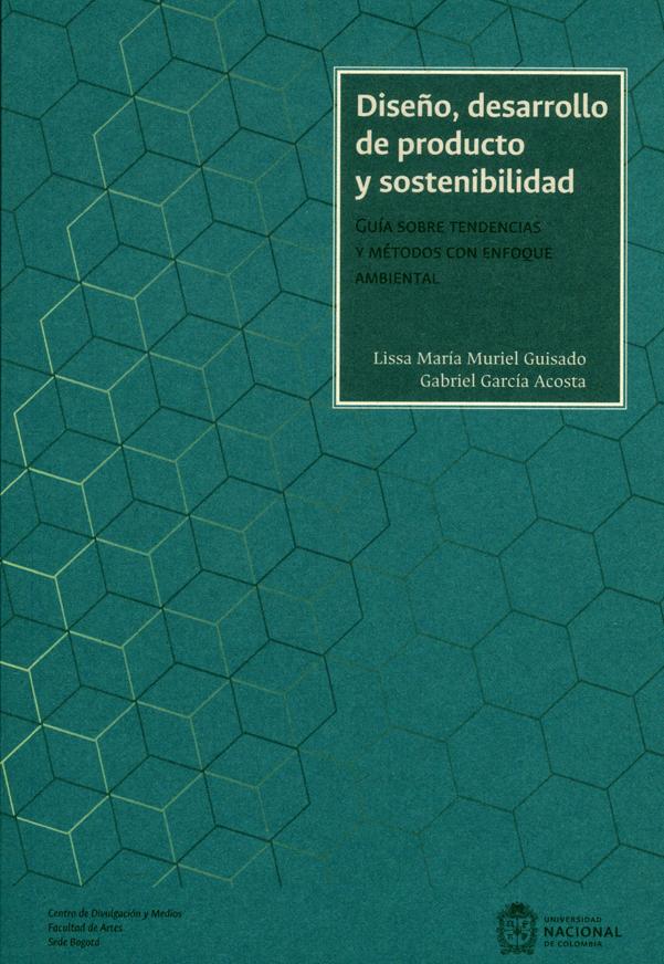 Diseño, desarrollo de producto y sostenibilidad. Guía sobre tendencias y métodos con enfoque ambiental