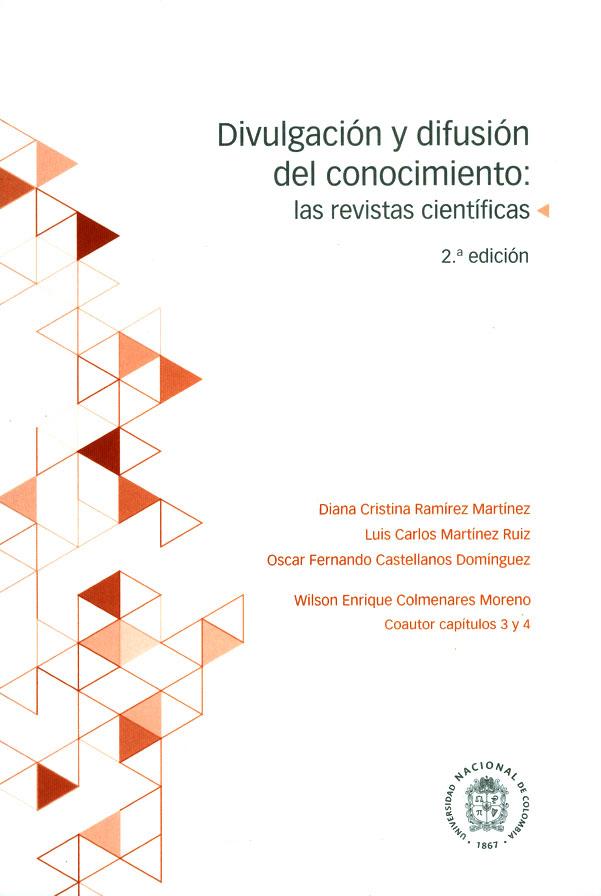 Divulgación y difusión del conocimiento: las revistas científicas. (2 Edición)