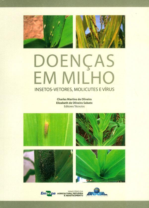 Doenças em milho: insetos-vetores, molicutes e vírus/ Diseases in maize