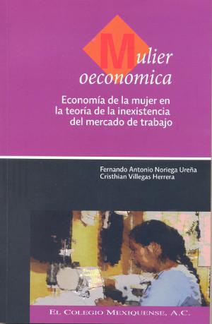 Mulier oeconomica. Economía de la mujer en la teoría de la inexistencia del mercado de trabajo