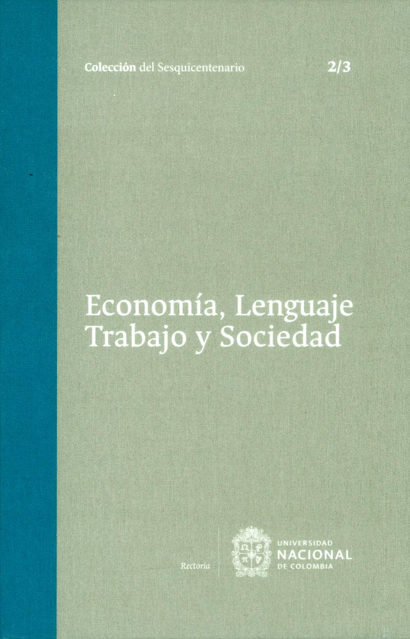 Economía, lenguaje, trabajo y sociedad Tomo 2. 2/3