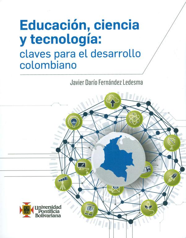Educación, ciencia y tecnología: claves para el desarrollo colombiano