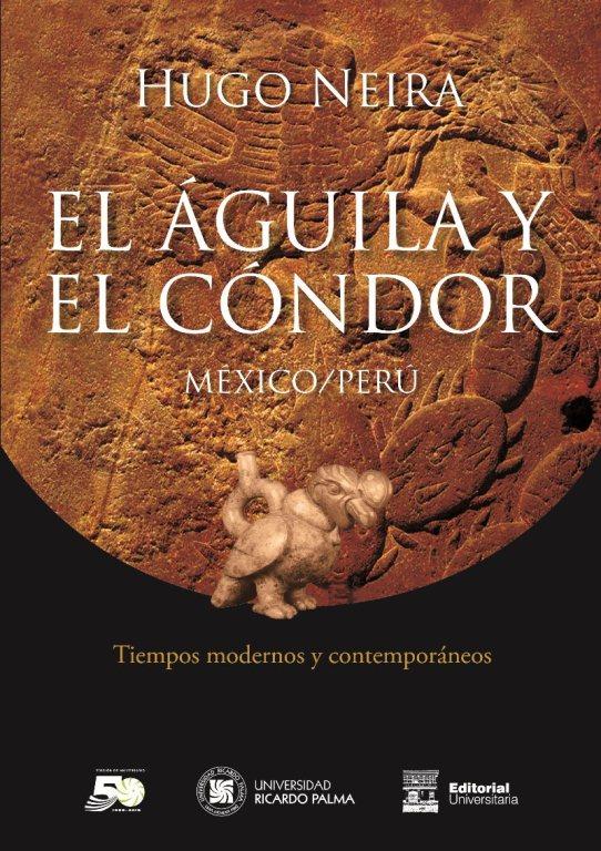 El Águila Y El Cóndor. Tiempos Modernos Y Contemporaneos.