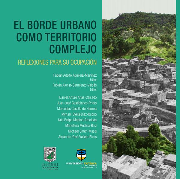 El borde urbano como territorio complejo. Reflexiones para su ocupación