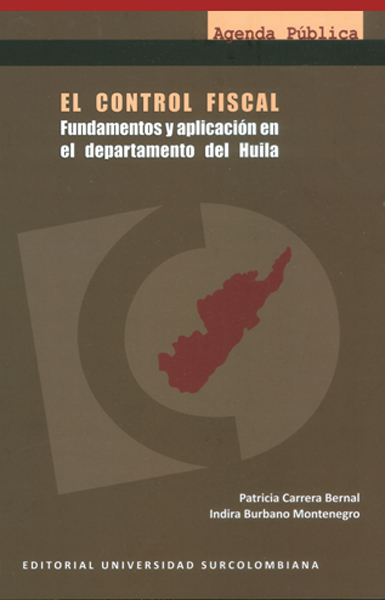 El control fiscal. Fundamentos y aplicación en el departamento del Huila